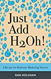 Just Add H2Oh!: A Recipe for Hydronic Marketing Success