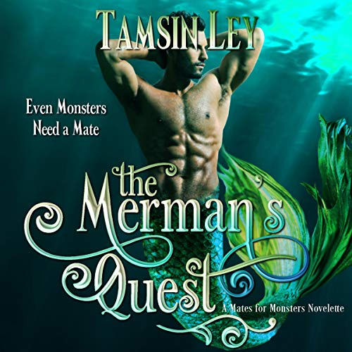 The Merman's Quest: A Mates for Monsters Novelette Audiobook By Tamsin Ley cover art