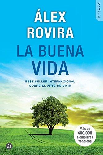 La buena vida: Best Seller Internacional Sobre El Arte de Vivir