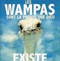Les Wampas Sont La Preuve Que Dieu Existe (Opd)
