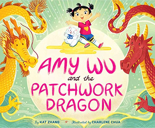 Compare Textbook Prices for Amy Wu and the Patchwork Dragon  ISBN 9781534463639 by Zhang, Kat,Chua, Charlene