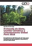 Protocolo de Kioto, Cambio Climático y Calentamiento Global Perú 2018: Cumplimiento del Protocolo de Kioto para la prevención de desastres naturales en el Perú 2014-2018