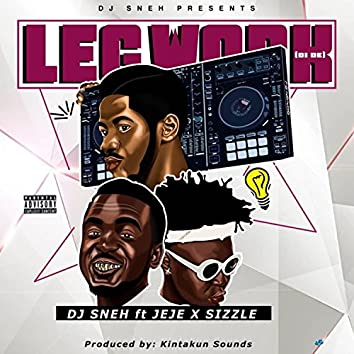 LegWork (feat. DJ Sneh)