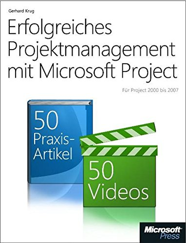 Erfolgreiches Projektmanagement mit Microsoft Project. 50 Anleitungen und 50 Videos für einen gelungenen Projektplan: Für Project 2000 bis 2007