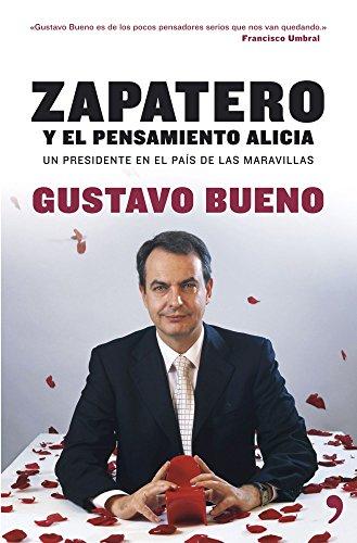 Zapatero: el pensamiento Alicia (Fuera de Colección)