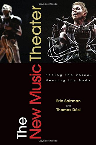 The New Music Theater: Seeing the Voice, Hearing the Bodyの詳細を見る