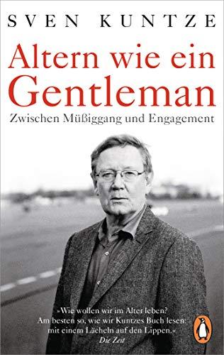 Altern wie ein Gentleman: Zwischen Müßiggang und Engagement -