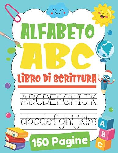 Alfabeto ABC Libro Di Scrittura: Preparazione alla Prima Elementare | Impariamo a Tracciare Lettere Maiuscola e Maiuscola per Bambini Età 3-6 | Impariamo a Tracciare Linee | +150 Pagine
