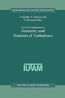 IUTAM Symposium on Geometry and Statistics of Turbulence: Proceedings of the IUTAM Symposium held at the Shonan Internatio...