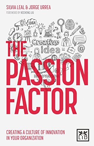 The passion factor. Creating a culture of innovation in your organization: The Keys to Leading Innovation in the Workplace (Business professional collection) (English Edition)