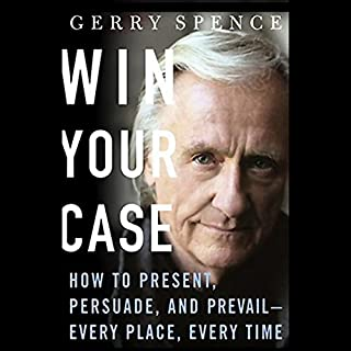 Win Your Case     How to Present, Persuade, and Prevail, Every Place, Every Time              Written by:                                                                                                                                 Gerry Spence                               Narrated by:                                                                                                                                 Gerry Spence                      Length: 4 hrs and 52 mins     4 ratings     Overall 5.0