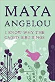 I Know Why the Caged Bird Sings [Deckle Edge] (text only) by M. Angelou