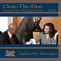Close-The-Deal Interview Preparation - CD6 by Sylvester Nkongho
