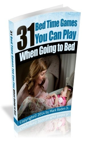 31 Bed Time Games: You Can Play When Going to Bed. PDF Books