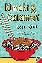 Kimchi and Calamari by Rose Kent.