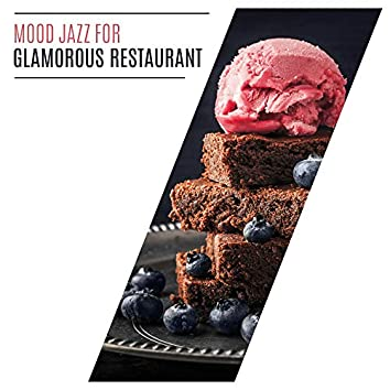 Mood Jazz for Glamorous Restaurant: Perfect Instrumental Jazz Songs for a Great Evening Dinner, Relaxing Moments