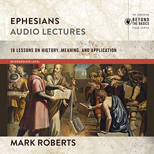 Ephesians: Audio Lectures (The Story of God Bible Commentary) cover art