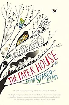 The Paper House by [Anna Spargo-Ryan]