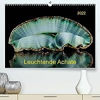Leuchtende Achate (Premium, hochwertiger DIN A2 Wandkalender 2022, Kunstdruck in Hochglanz): Achate im Gegenlicht - strahlend schoen (Monatskalender, 14 Seiten )