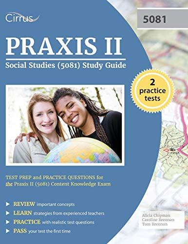 Praxis Ii Social Studies 5081 Study Guide Test Prep And Practice Questions For The Praxis Ii 5081 Content