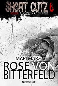 Rose von Bitterfeld (Short Cutz 6) (German Edition) by [Mari März]