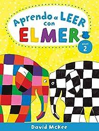 Aprendo a leer con Elmer. Nivel 2 par David McKee