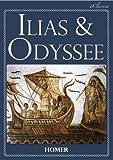 Ilias & Odyssee (Vollständige deutsche Ausgabe, speziell für elektronische Lesegeräte) (German Edition)