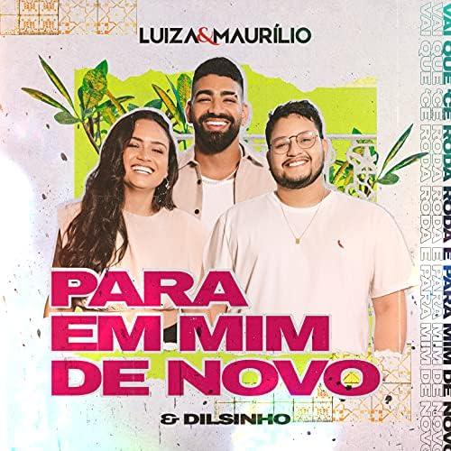 Luíza & Maurílio & Dilsinho