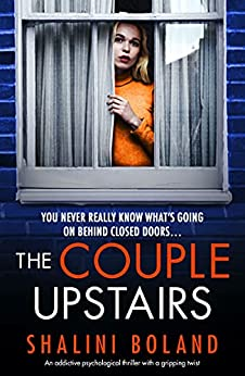 The Couple Upstairs: An addictive psychological thriller with a gripping twist by [Shalini Boland]