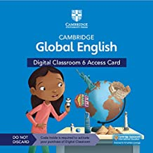 Cambridge Global English Digital Classroom 6 Access Card (1 Year Site Licence): For Cambridge Primary and Lower Secondary ...