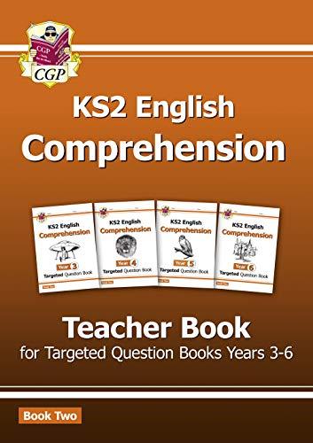 New KS2 English Targeted Comprehension: Teacher Book 2, Years 3-6 (CGP KS2 English)
