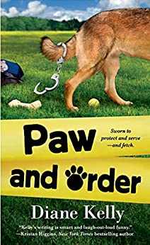 Paw and Order (A Paw Enforcement Novel Book 2) by [Diane Kelly]