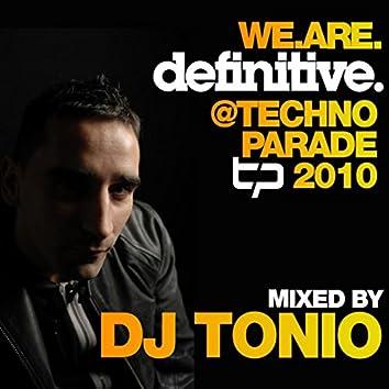 We.Are.Definitive @ Techno Parade 2010 Mixed by DJ Tonio