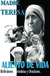 Madre Teresa Aliento de Vida: Reflexiones,anécdotas y Oraciones (Spanish Edition)