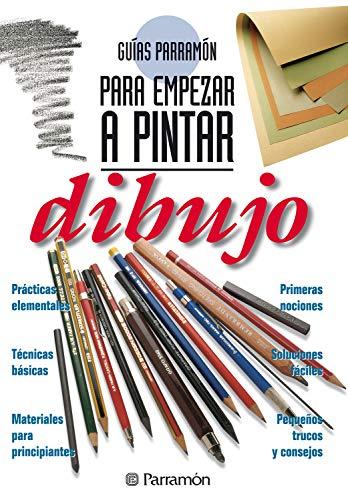 Guías Parramón para empezar a pintar. Dibujo