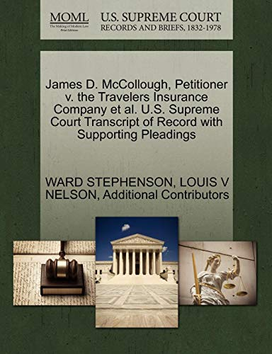 James D. McCollough, Petitioner V. the Travelers Insurance Company et al. U.S. Supreme Court Transcript of Record with Supporting Pleadings