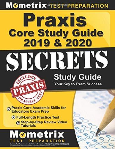 Praxis Core Study Guide 2019 & 2020 Secrets: Praxis Core Academic Skills for Educators Exam Prep, Fu