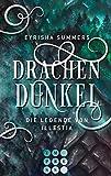 Drachendunkel. Die Legende von Illestia: Gefühlvolle High Fantasy