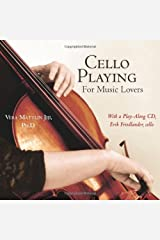 Cello Playing for Music Lovers: A Self-Teaching Method Spiral-bound