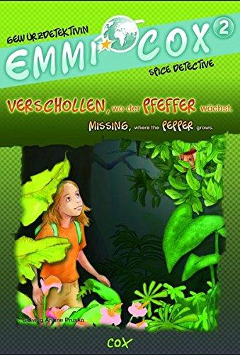 Verschollen, wo der Pfeffer wächst /Missing, where the pepper grows (Emmi Cox - Gewürzdetektivin /Spice Detective)