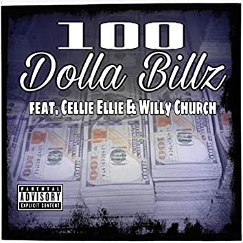 100 Dolla Billz (feat. Cellie Ellie & Willy Church)