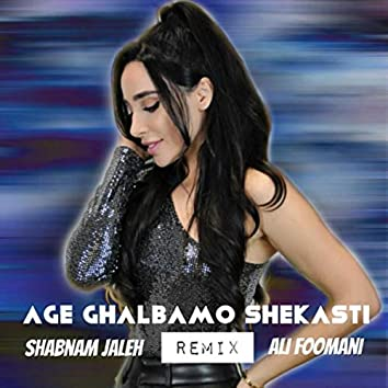 Age Ghalbamo Shekasti (Ali Foomani Remix)