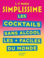 SIMPLISSIME Les cocktails sans alcool les + faciles du monde de Jean-François Mallet