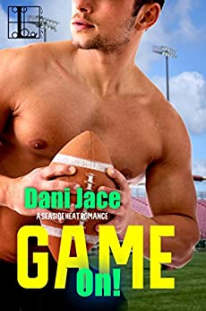 Game On! (Seaside Heat Book 3) by [Dani Jace]