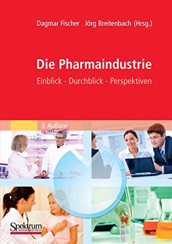 Die Pharmaindustrie: Einblick, Durchblick, Perspektiven