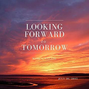 Looking Forward to Tomorrow