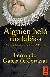 Alguien heló tus labios: La novela del sentimiento de España (KF nº 14)