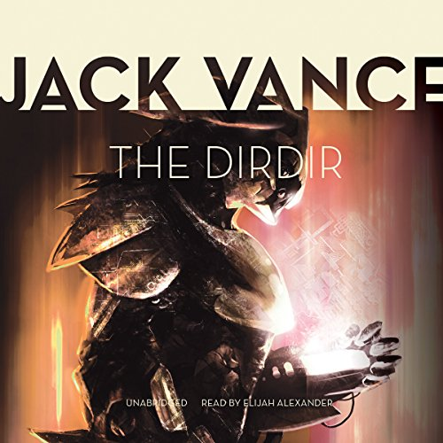 The Dirdir     The Tschai, Planet of Adventure, Book 3              By:                                                                                                                                 Jack Vance                               Narrated by:                                                                                                                                 Elijah Alexander                      Length: 5 hrs and 31 mins     1 rating     Overall 5.0