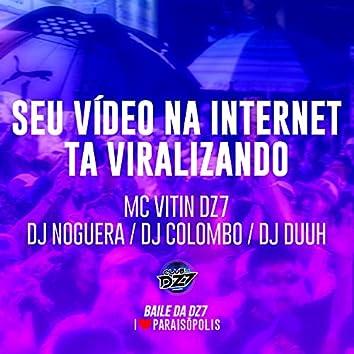 Seu Vídeo na Internet Ta Viralizando
