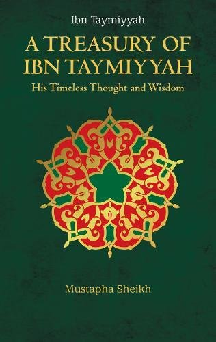 A Treasury of Ibn Taymiyyah (Treasury in Islamic Thought and Civilization, Band 4)